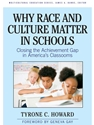 WHY RACE & CULTURE MATTER IN SCHOOLS